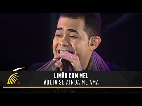 Volta Se Ainda Me Ama - Limão com Mel - Show o Espetáculo