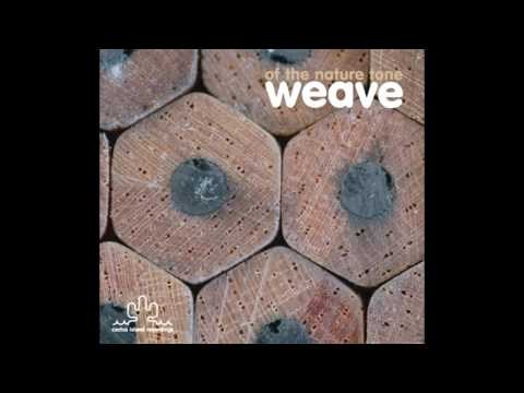 weave - lux natura - extended groove