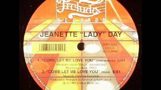 "Jeanette "" Lady "" Day - Come let Me Love You"