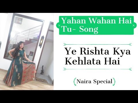 Yahan Wahan Hai Tu Song - Female Version || Naira Special || Yeh Rista Kya Kehlata Hai ||dance Steps