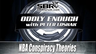 Oddly Enough Ep 4: NBA Conspiracy Theories - Draft Lottery, Playoffs