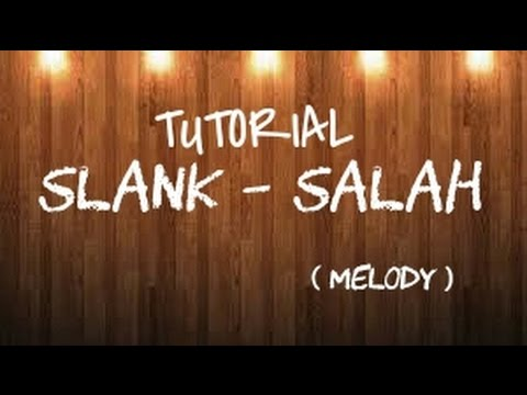 TUTORIAL SLANK - SALAH ( melody )