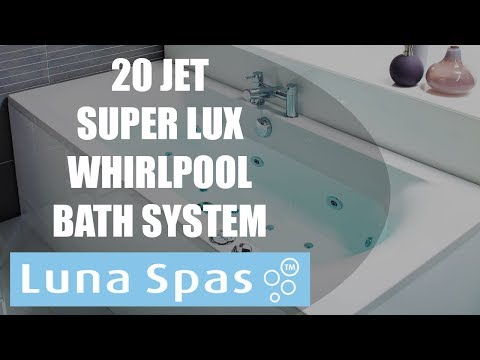 New for 2018 - The 20 Jet Super Lux Whirlpool Bath System From Luna Spas