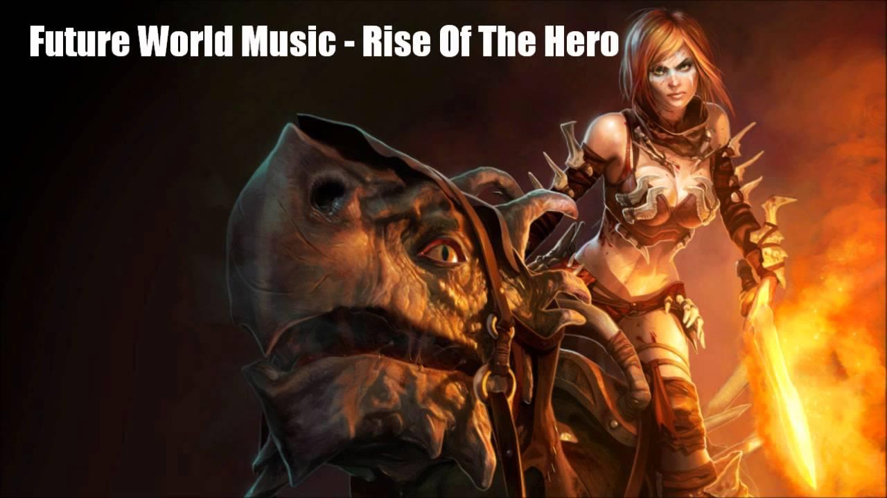 Future World Music - Rise Of The Hero