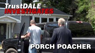 Porch Poacher - Ep. 7 TrustDALE Investigates