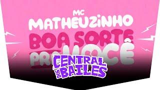 Baixar MC Matheuzinho - Boa Sorte pra Você (Estúdio KondZilla - DJ RD)