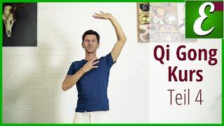 Qi Gong Übungen für Anfänger: Qigong Kurs Teil 4