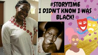 #STORYTIME I Didn't Know I Was Black! (Actors Edition)