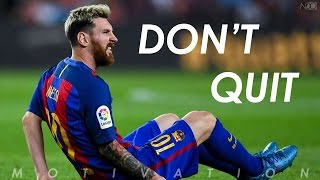 DON'T QUIT, IT'S POSSIBLE ! - Football Motivation - Inspirational Video - Nihaldinho Official