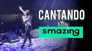 CANTANDO EN SMAZING - NATH CAMPOS