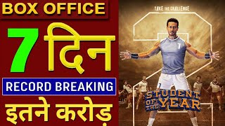 Student Of The Year 2 Box Office Collection Day 7, Box Office Collection Of Student Of The Year 2,