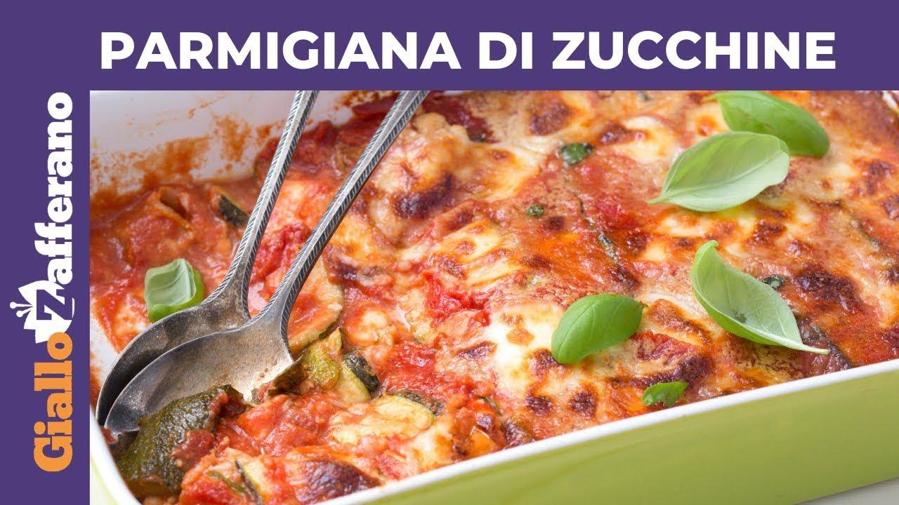 Ricette Zucchine Giallo Zafferano.Parmigiana Di Zucchine Al Forno Youtube