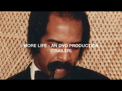 More Life - An OVO Production (Trailer)