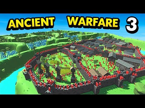 ATTACK ON THE BIGGEST CASTLE IN ANCIENT WARFARE (Ancient Warfare 3 Funny Gameplay)