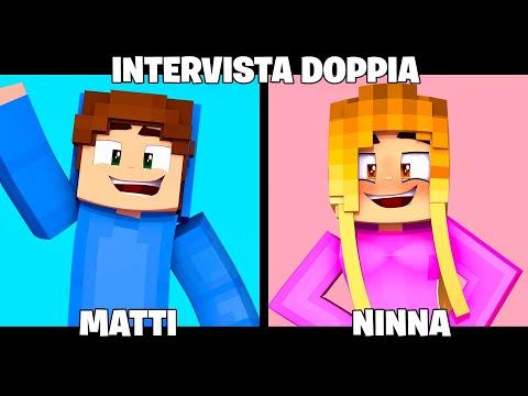 INTERVISTA DOPPIA A NINNA E MATTI!! MINECRAFT