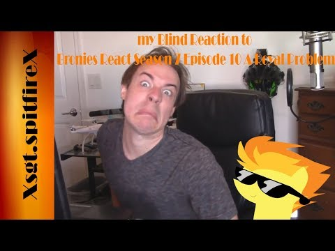 my Blind Reaction to Bronies React to Season 7 Episode 10 A Royal Problem