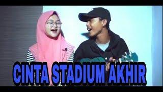 SOUQY - CINTA STADIUM AKHIR || Cover Dimas gepenk feat Monica