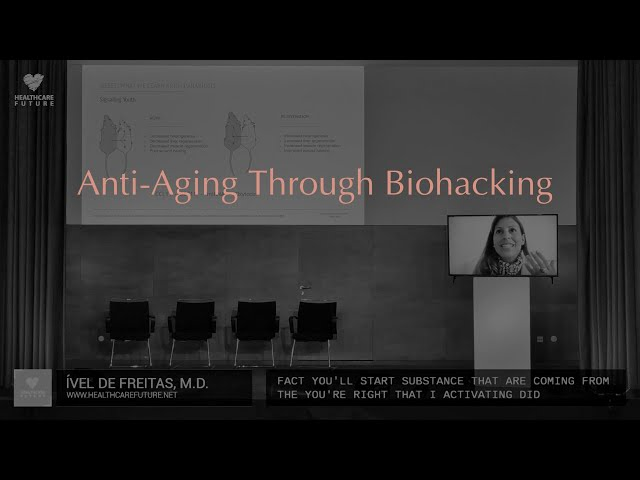 Anti-Aging Through Biohacking