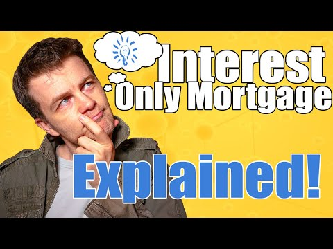 Interest only mortgage - What is an interest only mortgage?