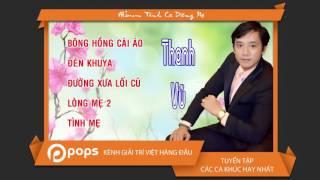 Album Tình Ca Dâng Mẹ - Thanh Vũ [Official]
