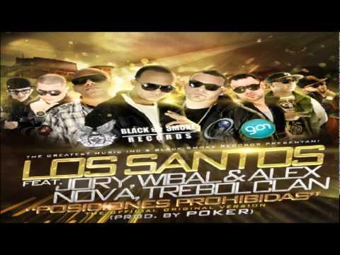 Los Santos Ft. Nova & Jory, Wibal Y Alex & Trebol Clan - Posiciones Prohibidas (Prod. By Poker)