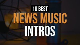 News Intro Music [10 Best Royalty Free Music Intros For Breaking News Videos]