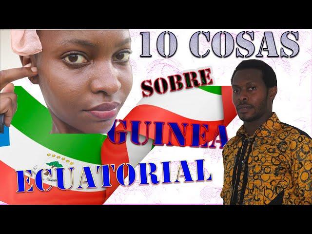 10 COSAS QUE ME GUSTAN DE MI PAIS. GUINEA ECUATORIAL 🇬🇶