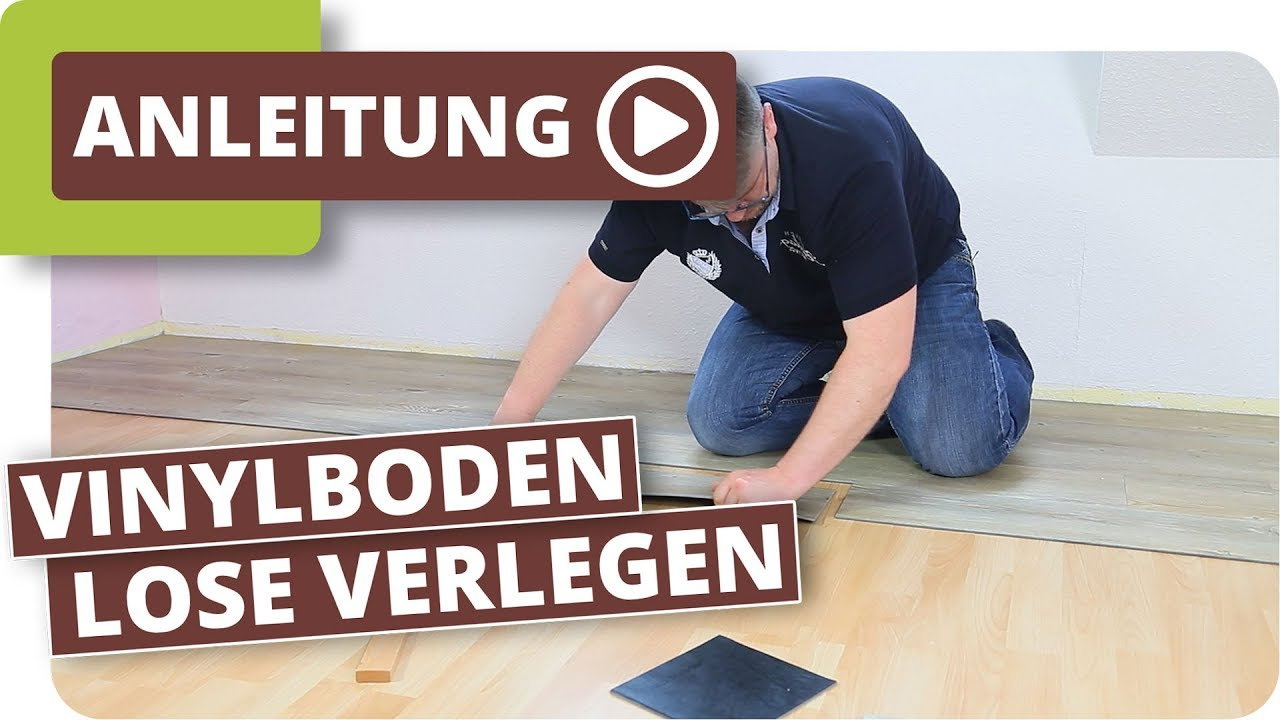 vinylboden lose verlegen - loose lay vinyl - youtube