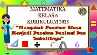 Kelas 6 Matematika MENGUBAH PECAHAN BIASA MENJADI PECAHAN DESIMAL