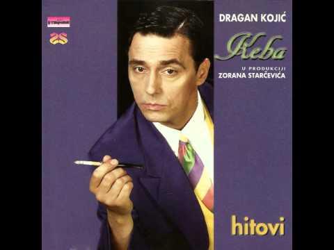 Dragan Kojic Keba - Nemam drage - (Hitovi) - (Audio 1996)