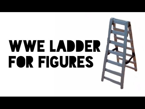 How to make a wwe ladder for figures