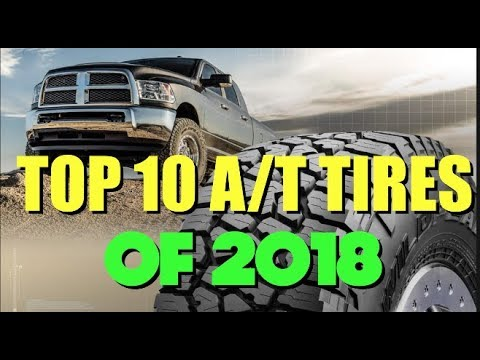 TOP 10 ALL TERRAIN (A/T) TIRES OF 2018 (WHICH SHOULD I BUY?)