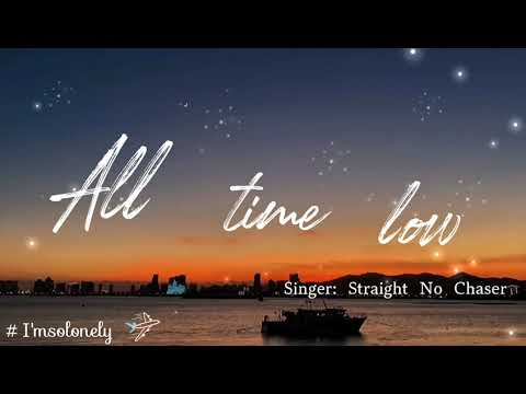 Download 【Vietsub+Lyrics】All time low - Straight No Chaser ~ That I'm at an all time low~ || Hot TikTok