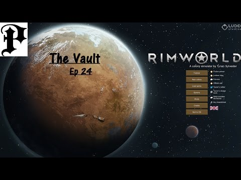 Rimworld A16 The Vault Ep 24