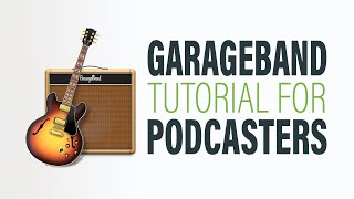 How to Edit a Podcast in GarageBand [2019]