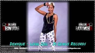 Denyque - Loyal Girl - Di Genius Records