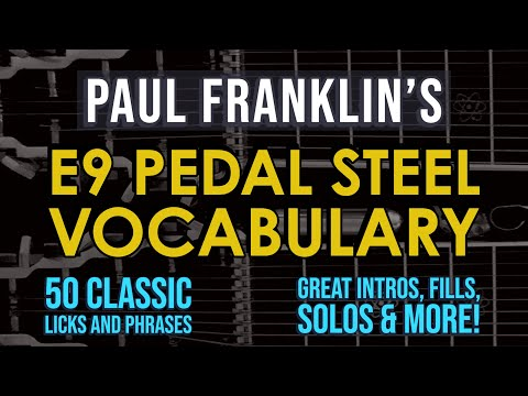 Paul Franklin's E9 Pedal Steel Vocabulary