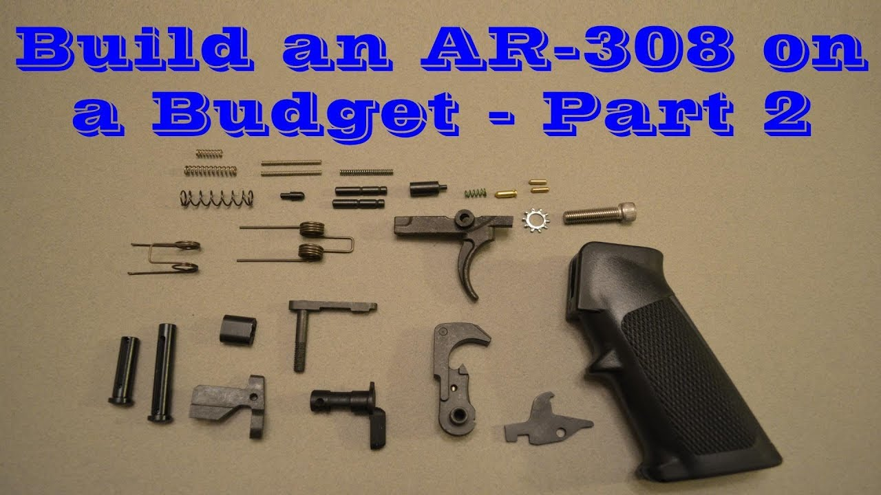 Building an AR-308 on a Budget - Part 2 (Lower Parts Kit)