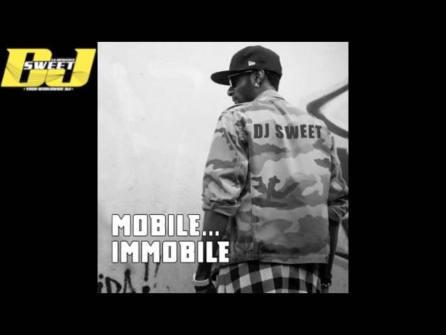 """Dj Sweet """"La Merveille""""- MOBILE…IMMOBILE (Officiel Audio)"""