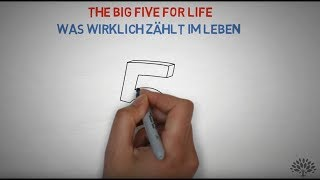 THE BIG FIVE FOR LIFE - Was wirklich zählt im Leben (UNÜBERTROFFEN)