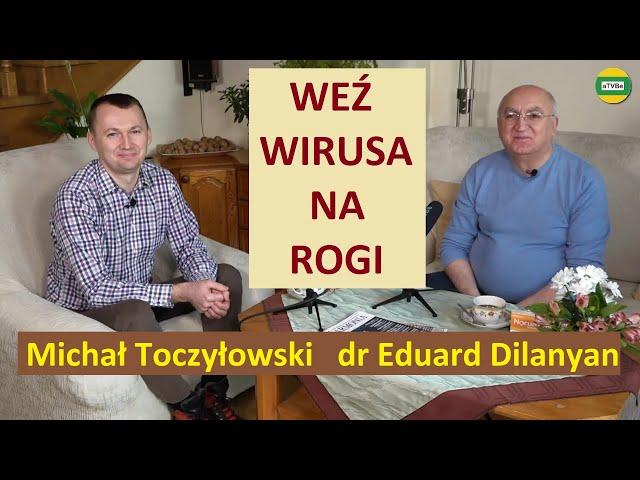 WIRUSY W CODZIENNYM ŻYCIU dr Eduard Dilanyan i Michał Toczyłowski STUDIO 2021