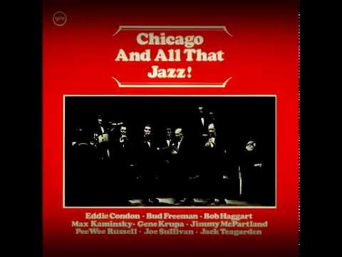 Eddie Condon - Chicago And All That Jazz  Chicago