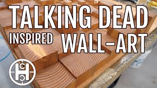 Talking Dead Inspired Wood Wall Art Project By High Caliber Craftsman