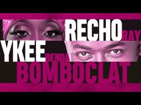 Bomboclat (Part 4) ft Recho Rey - Ykee Benda
