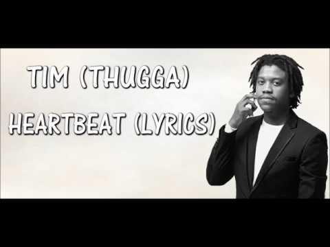 TIM (THUGGA) -HEARTBEAT (LYRICS)