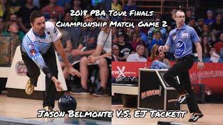 2018 PBA Tour Finals, Championship Match, Game #2 - Jason Belmonte V.S. EJ Tackett