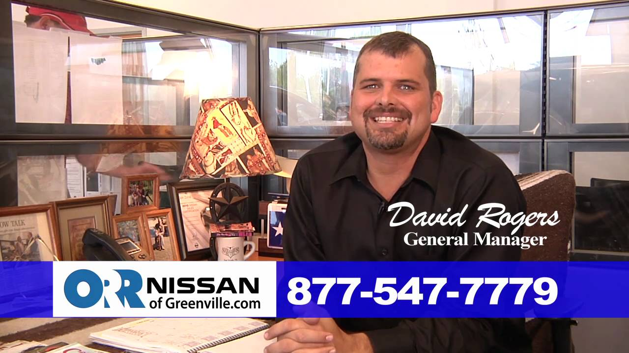 David Rogers For Orr Nissan Of Greenville.