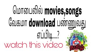how to download movies and songs easily