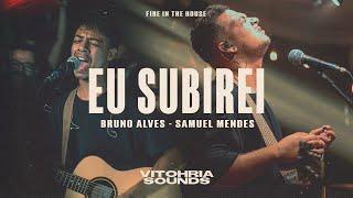 Eu subirei - Bruno Alves feat Samuel Mendes + Marcos Vinicius