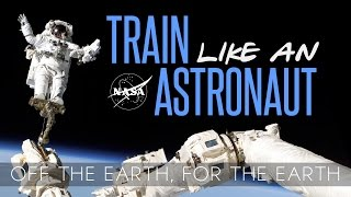ISS Benefits for Humanity: Train Like an Astronaut